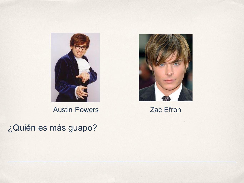 ¿Quién es más guapo? Austin PowersZac Efron