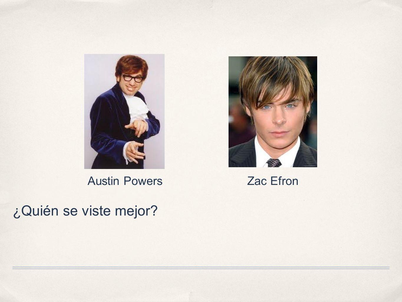 ¿Quién se viste mejor? Austin PowersZac Efron