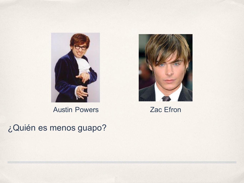 ¿Quién es menos guapo? Austin PowersZac Efron