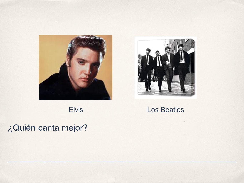 ¿Quién canta mejor? ElvisLos Beatles