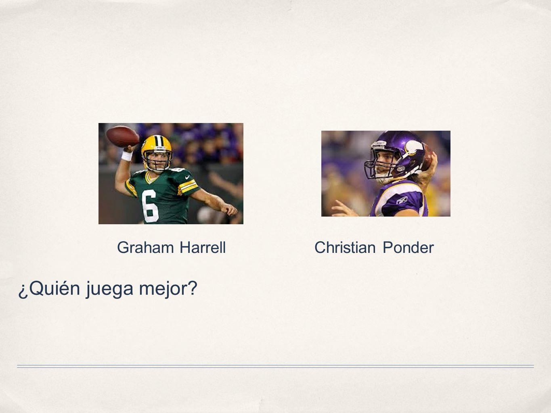 ¿Quién juega mejor? Graham HarrellChristian Ponder