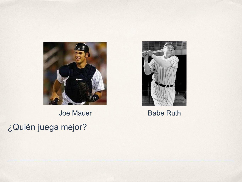 ¿Quién juega mejor? Joe MauerBabe Ruth