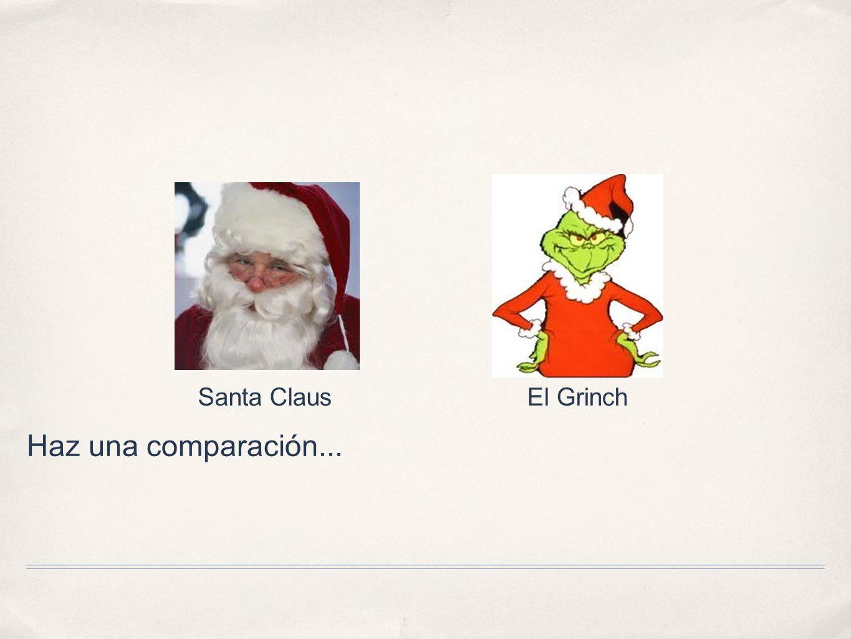 Haz una comparación... Santa ClausEl Grinch