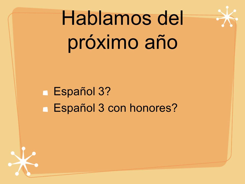 Hablamos del próximo año Español 3 Español 3 con honores