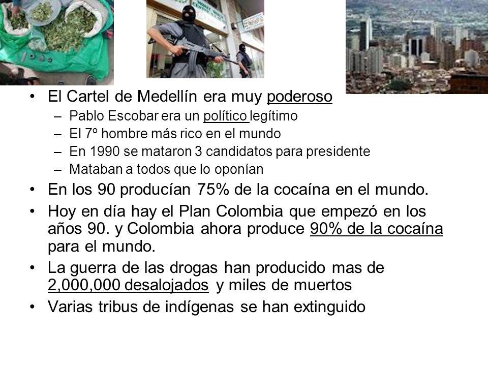 El Cartel de Medellín era muy poderoso –Pablo Escobar era un político legítimo –El 7º hombre más rico en el mundo –En 1990 se mataron 3 candidatos par