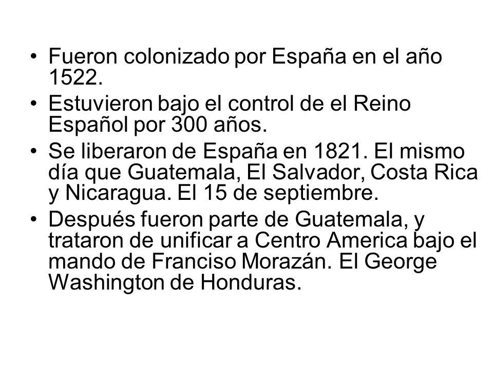 Fueron colonizado por España en el año 1522. Estuvieron bajo el control de el Reino Español por 300 años. Se liberaron de España en 1821. El mismo día
