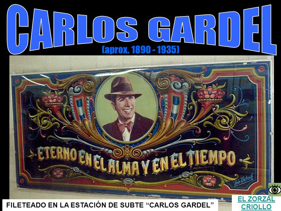FILETEADO EN LA ESTACIÓN DE SUBTE CARLOS GARDEL EL ZORZAL CRIOLLO (aprox. 1890 - 1935)