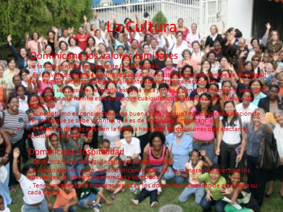 La Cultura. Dominicana los valores familiares La familia constituye la base de la estabilidad..