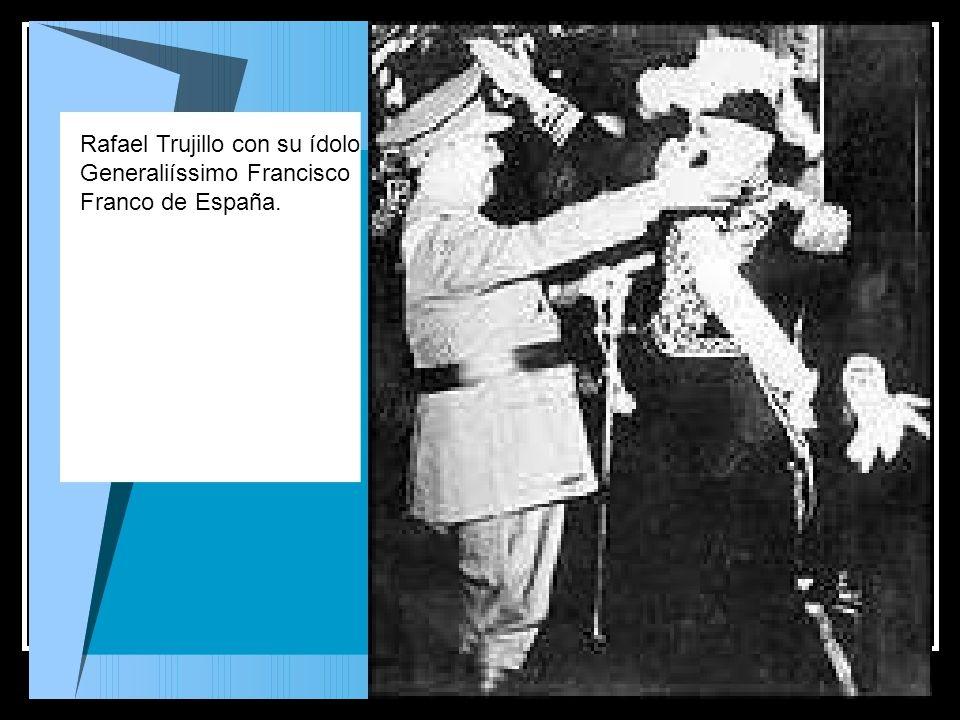 Rafael Trujillo con su ídolo Generaliíssimo Francisco Franco de España.