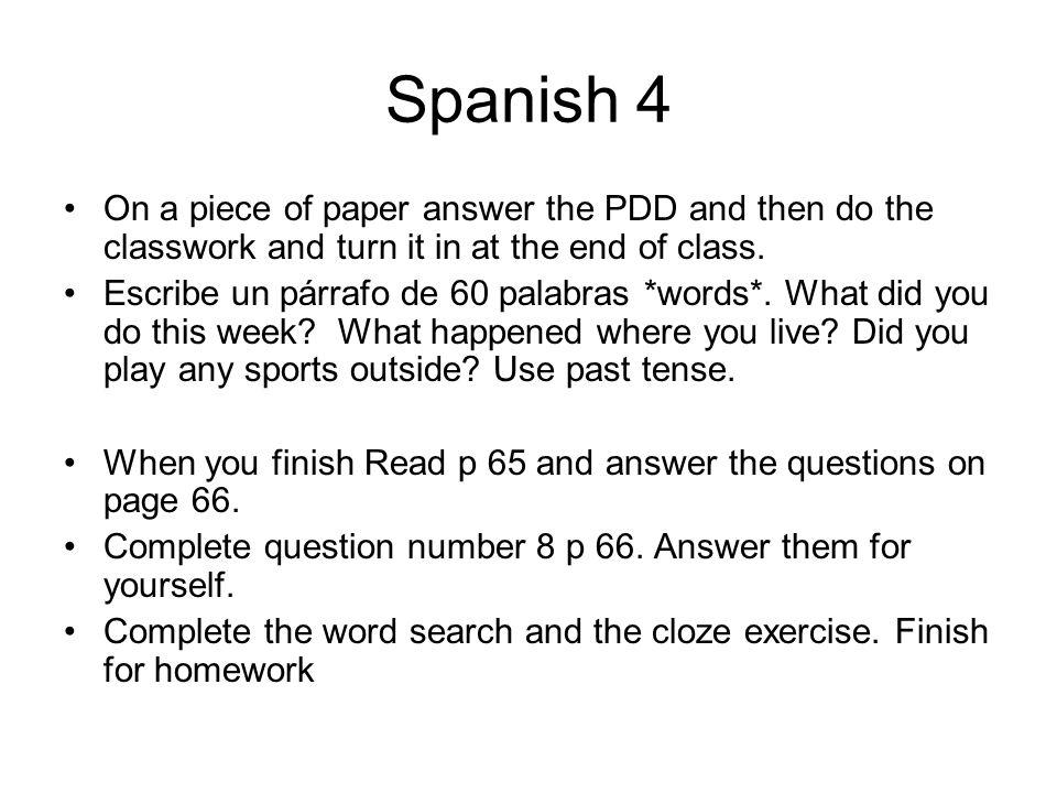 AP Spanish Utiliza el libro Encuentros Maravillosos pueden llevarlo a casa para terminar el trabajo.
