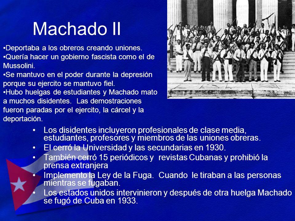 Machado II Los disidentes incluyeron profesionales de clase media, estudiantes, profesores y miembros de las uniones obreras. El cerró la Universidad