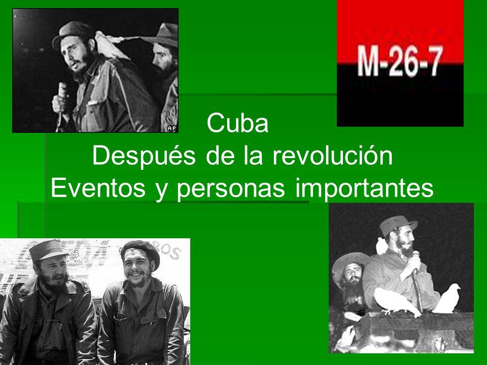 Cuba Después de la revolución Eventos y personas importantes