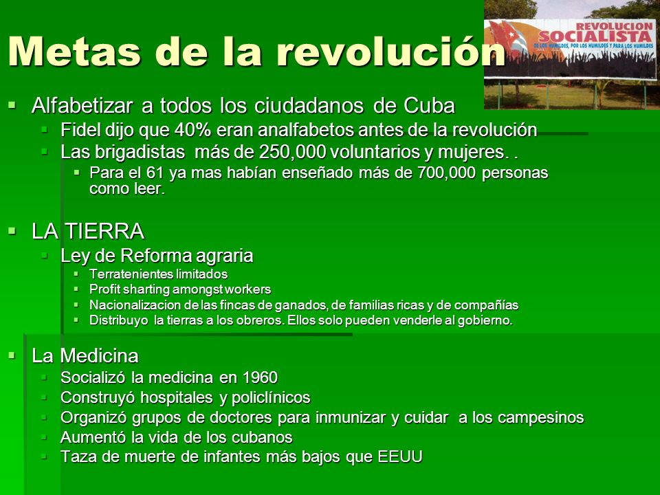 Metas de la revolución Alfabetizar a todos los ciudadanos de Cuba Alfabetizar a todos los ciudadanos de Cuba Fidel dijo que 40% eran analfabetos antes