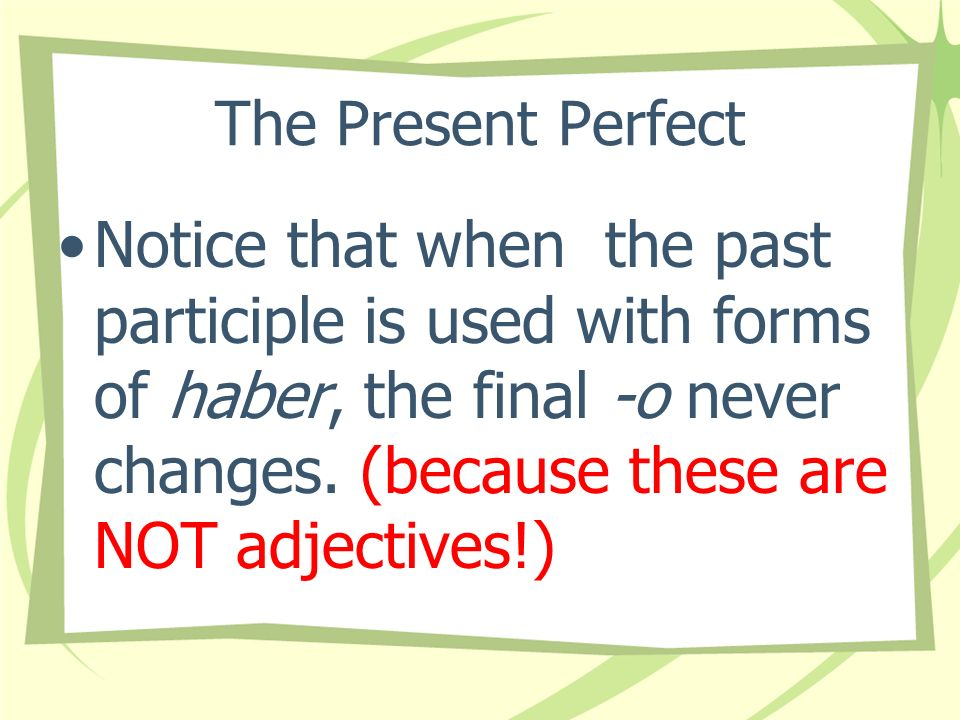 The Present Perfect ¿Qué trabajos has tenido? What jobs have you had?