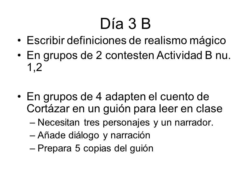 Día 3 B Escribir definiciones de realismo mágico En grupos de 2 contesten Actividad B nu.