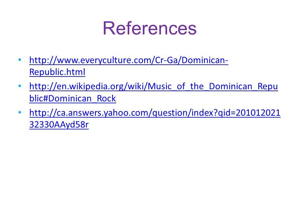 References http://www.everyculture.com/Cr-Ga/Dominican- Republic.html http://www.everyculture.com/Cr-Ga/Dominican- Republic.html http://en.wikipedia.o