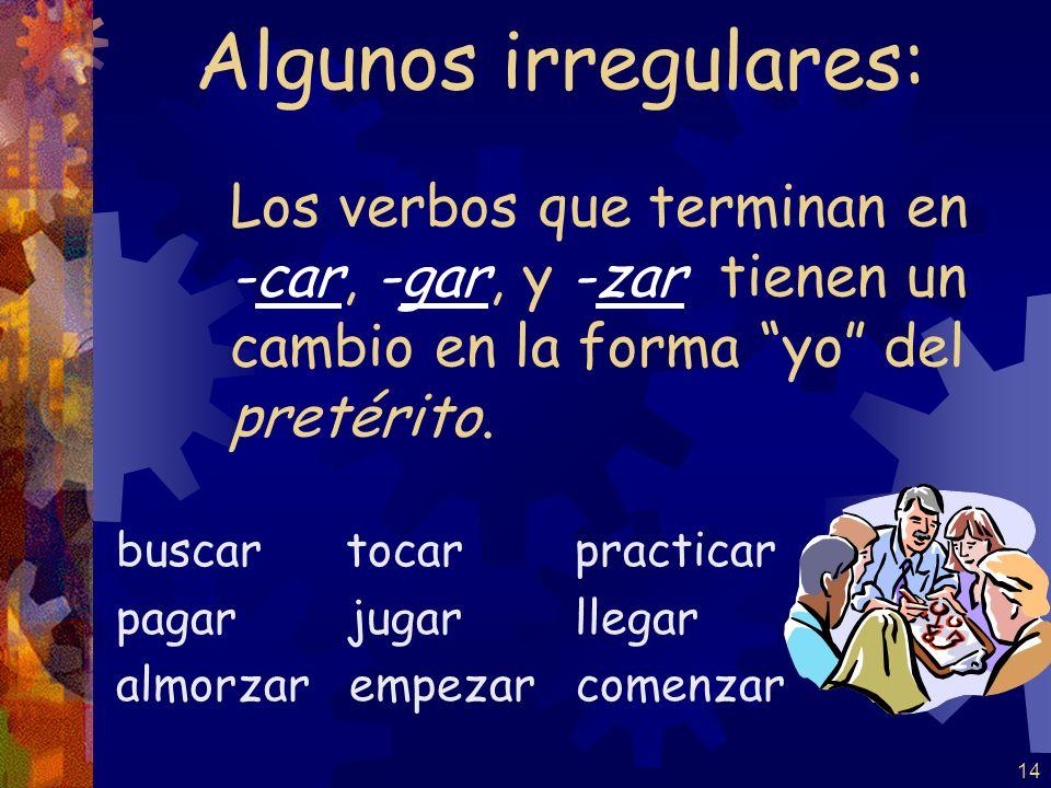13 escribí escribiste escribió escribimos escribisteis escribieron Por ejemplo: escribir (verbos -er / -ir)