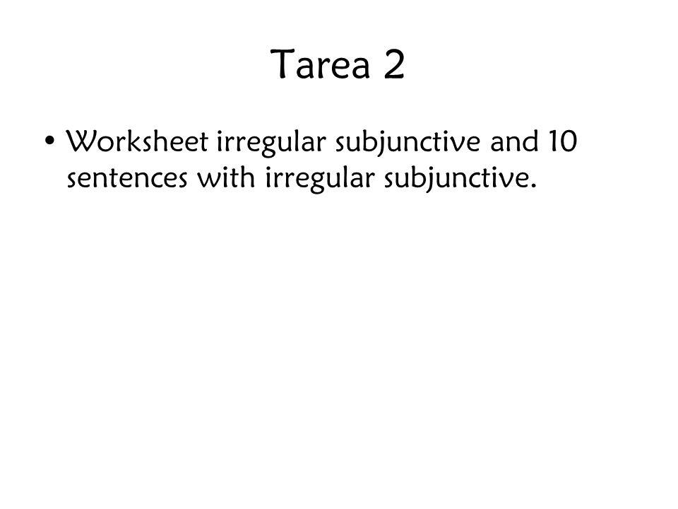 Tarea 3 Termina la hoja de vocabulario y subjuntivo.