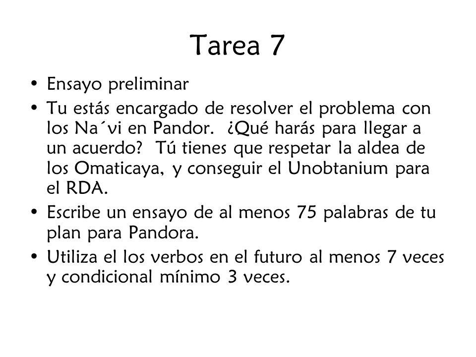 Tarea 7 Ensayo preliminar Tu estás encargado de resolver el problema con los Na´vi en Pandor. ¿Qué harás para llegar a un acuerdo? Tú tienes que respe