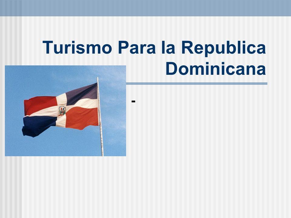 Turismo Para la Republica Dominicana -