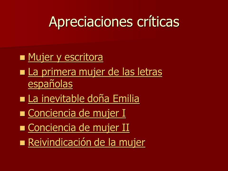Apreciaciones críticas Mujer y escritora Mujer y escritora Mujer y escritora Mujer y escritora La primera mujer de las letras españolas La primera muj