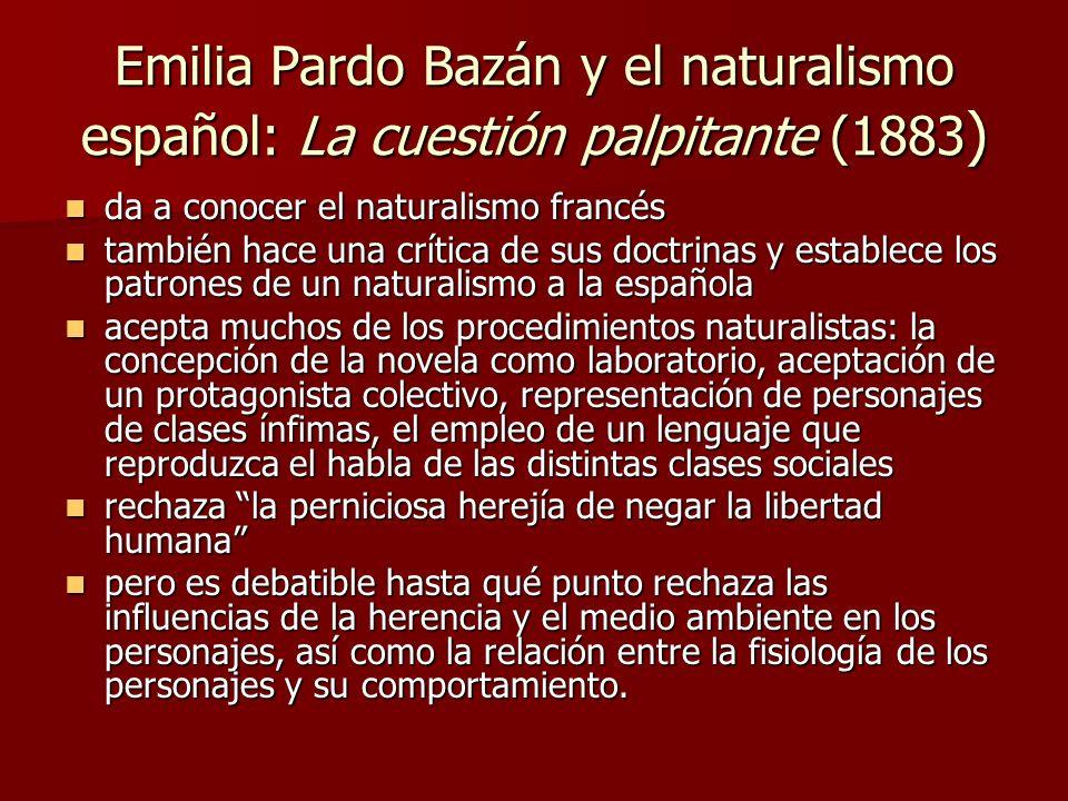 Emilia Pardo Bazán y el naturalismo español: La cuestión palpitante (1883 ) da a conocer el naturalismo francés da a conocer el naturalismo francés ta
