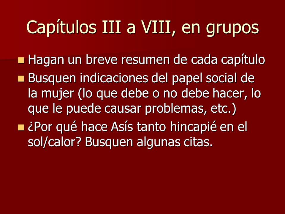 Capítulos III a VIII, en grupos Hagan un breve resumen de cada capítulo Hagan un breve resumen de cada capítulo Busquen indicaciones del papel social