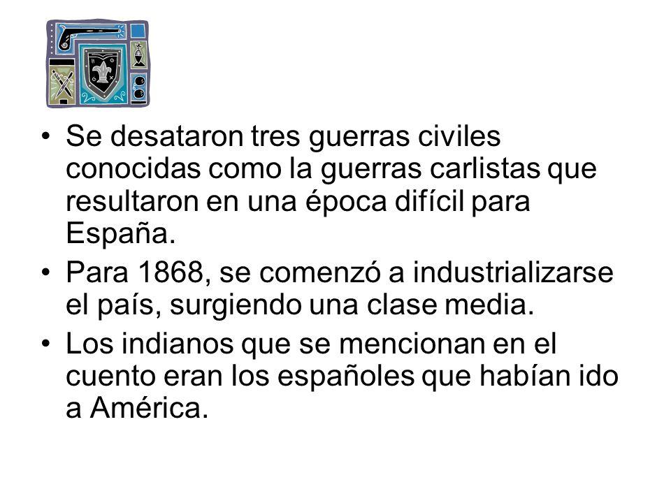 Se desataron tres guerras civiles conocidas como la guerras carlistas que resultaron en una época difícil para España. Para 1868, se comenzó a industr