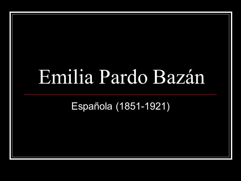 Emilia Pardo Bazán Española (1851-1921)