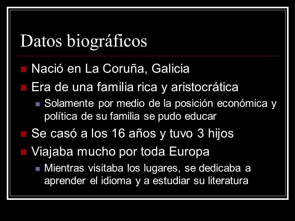 Datos biográficos Nació en La Coruña, Galicia Era de una familia rica y aristocrática Solamente por medio de la posición económica y política de su fa