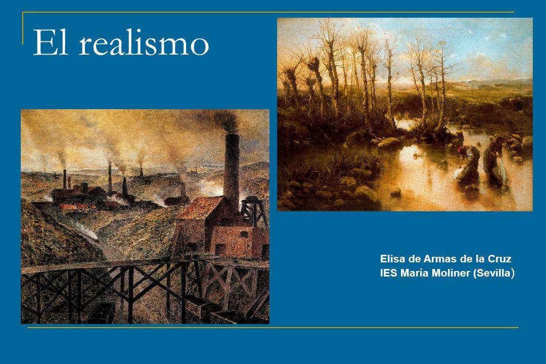 El realismo Elisa de Armas de la Cruz IES María Moliner (Sevilla )