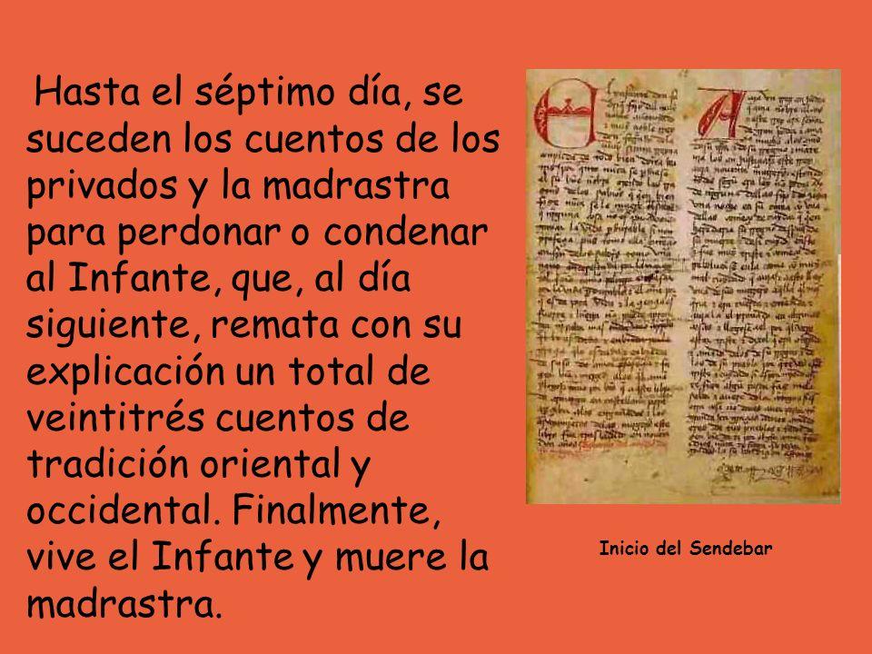 Hasta el séptimo día, se suceden los cuentos de los privados y la madrastra para perdonar o condenar al Infante, que, al día siguiente, remata con su