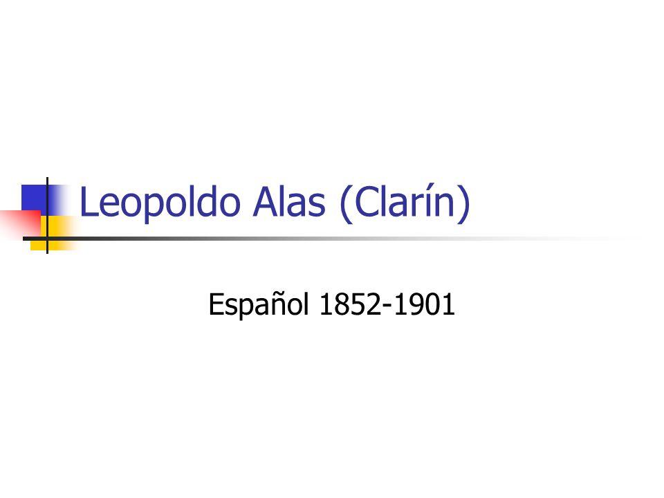 Leopoldo Alas (Clarín) Español 1852-1901