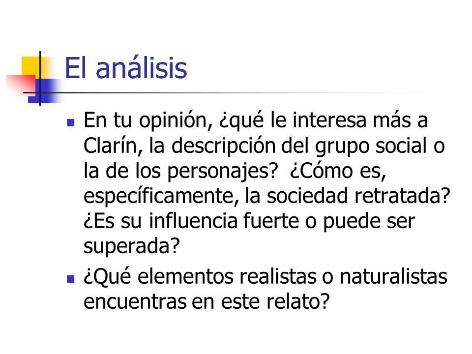 El análisis En tu opinión, ¿qué le interesa más a Clarín, la descripción del grupo social o la de los personajes? ¿Cómo es, específicamente, la socied
