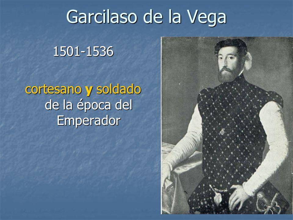 Garcilaso de la Vega 1501-1536 cortesano y soldado de la época del Emperador