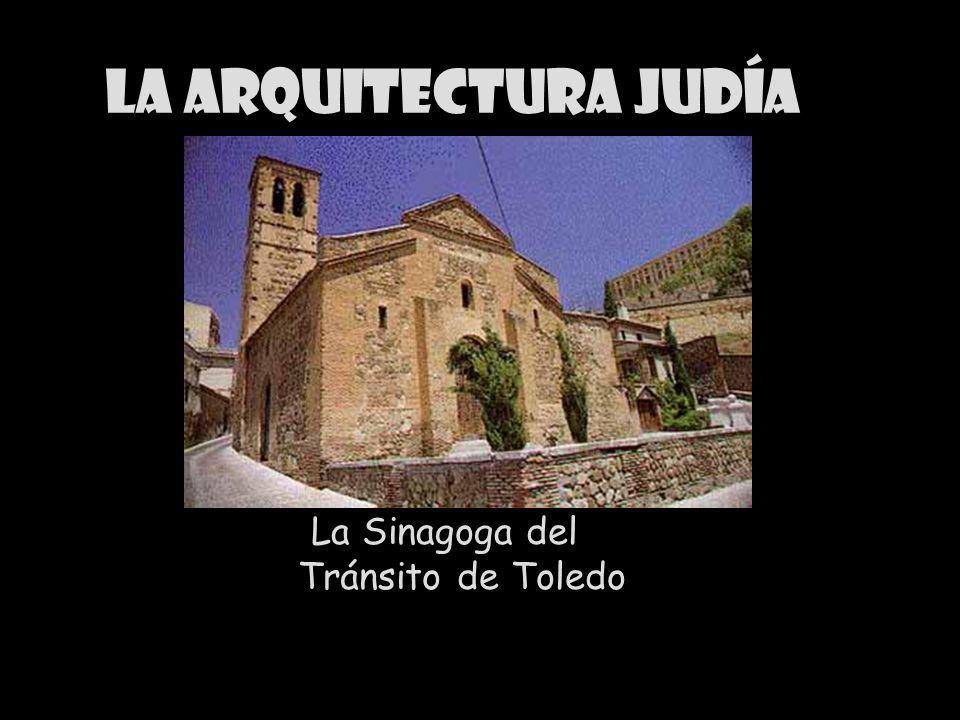 La arquitectura judía La Sinagoga del Tránsito de Toledo