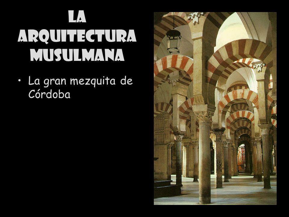 Edad Media: AP de Literatura CRS 2004 La arquitectura musulmana La gran mezquita de Córdoba