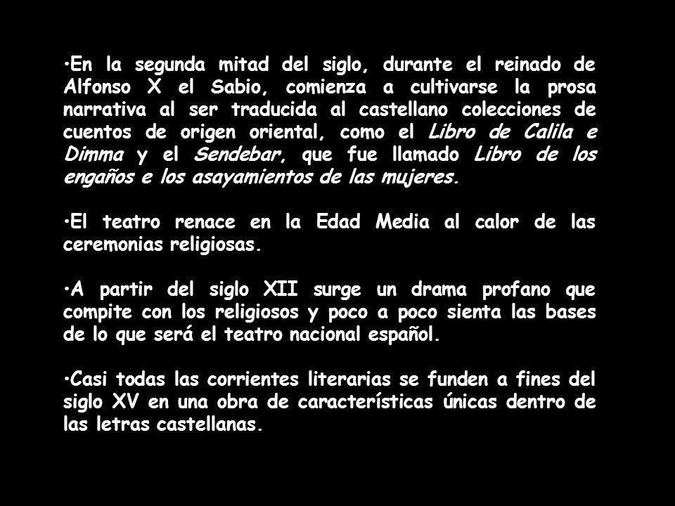 En la segunda mitad del siglo, durante el reinado de Alfonso X el Sabio, comienza a cultivarse la prosa narrativa al ser traducida al castellano colec