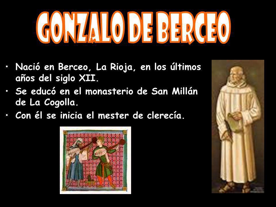 Nació en Berceo, La Rioja, en los últimos años del siglo XII. Se educó en el monasterio de San Millán de La Cogolla. Con él se inicia el mester de cle