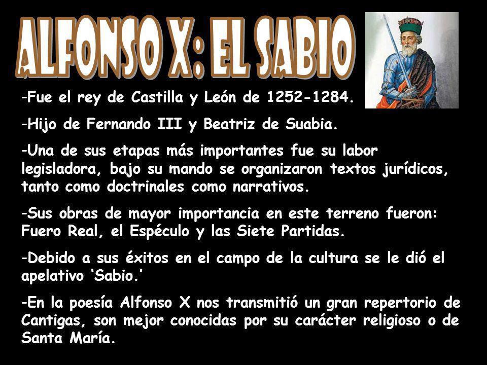 - -Fue el rey de Castilla y León de 1252-1284. - -Hijo de Fernando III y Beatriz de Suabia. - -Una de sus etapas más importantes fue su labor legislad