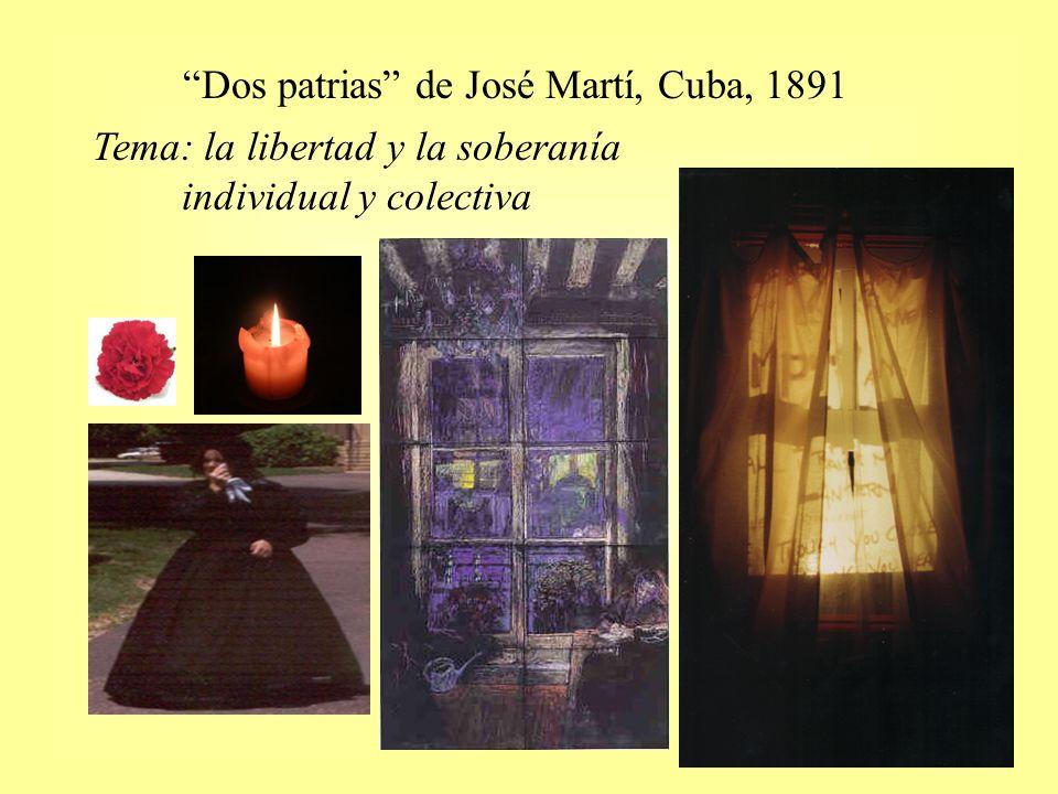 Dos patrias de José Martí, Cuba, 1891 Tema: la libertad y la soberanía individual y colectiva
