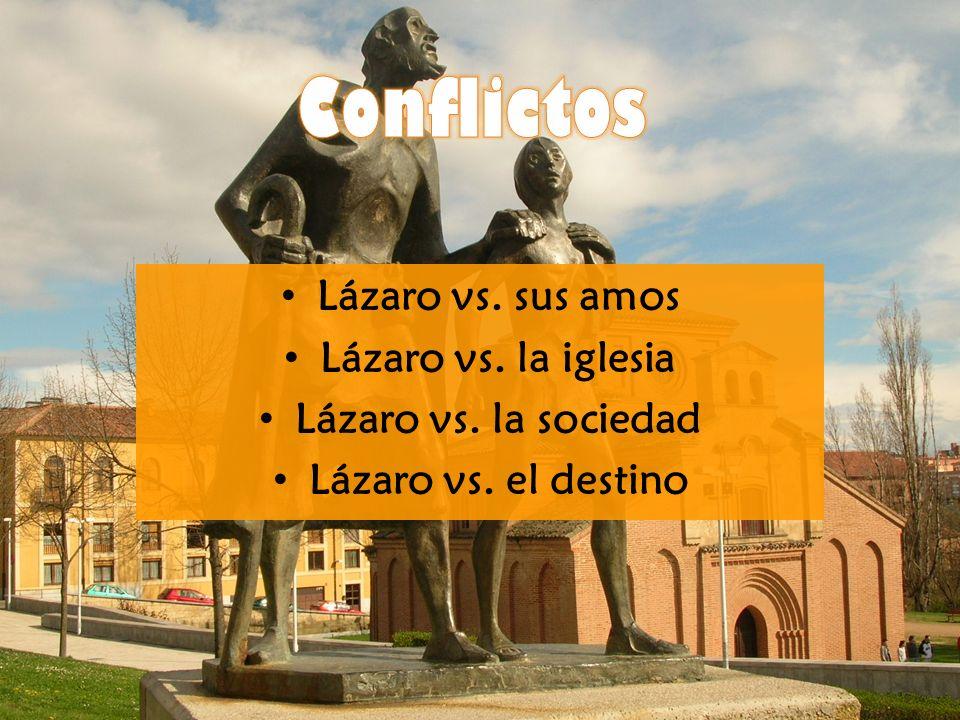 Lázaro vs. sus amos Lázaro vs. la iglesia Lázaro vs. la sociedad Lázaro vs. el destino