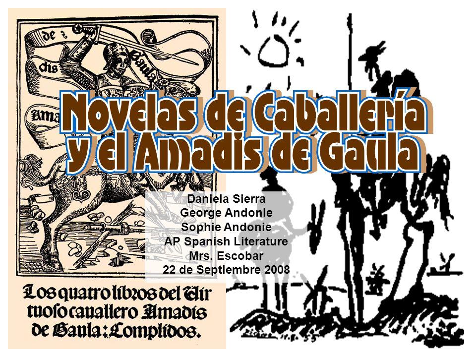El Amadís de Gaula es la novela caballeresca más importante de Europa, basada en la vida de un caballero llamado Amadís, que realizó gran cantidad de aventuras para lograr el amor de una hermosa dama llamada Oriana.