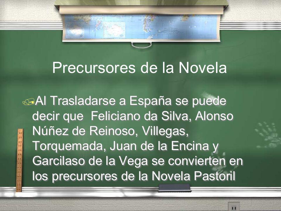 Al Trasladarse a España se puede decir que Feliciano da Silva, Alonso Núñez de Reinoso, Villegas, Torquemada, Juan de la Encina y Garcilaso de la Vega