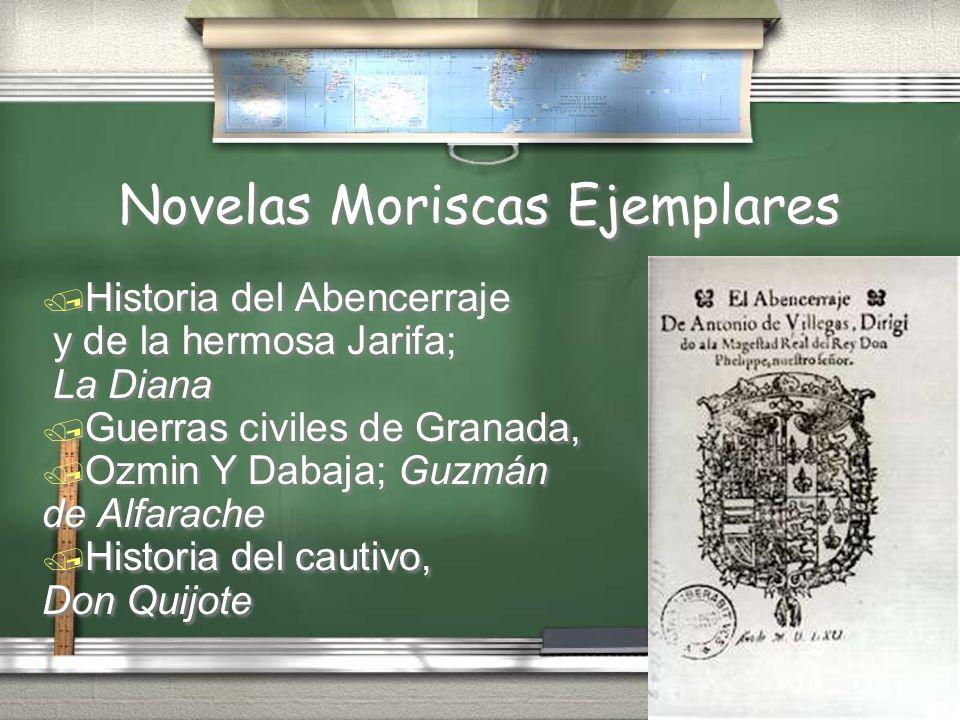 Novelas Moriscas Ejemplares Historia del Abencerraje y de la hermosa Jarifa; La Diana Guerras civiles de Granada, Ozmin Y Dabaja; Guzmán de Alfarache
