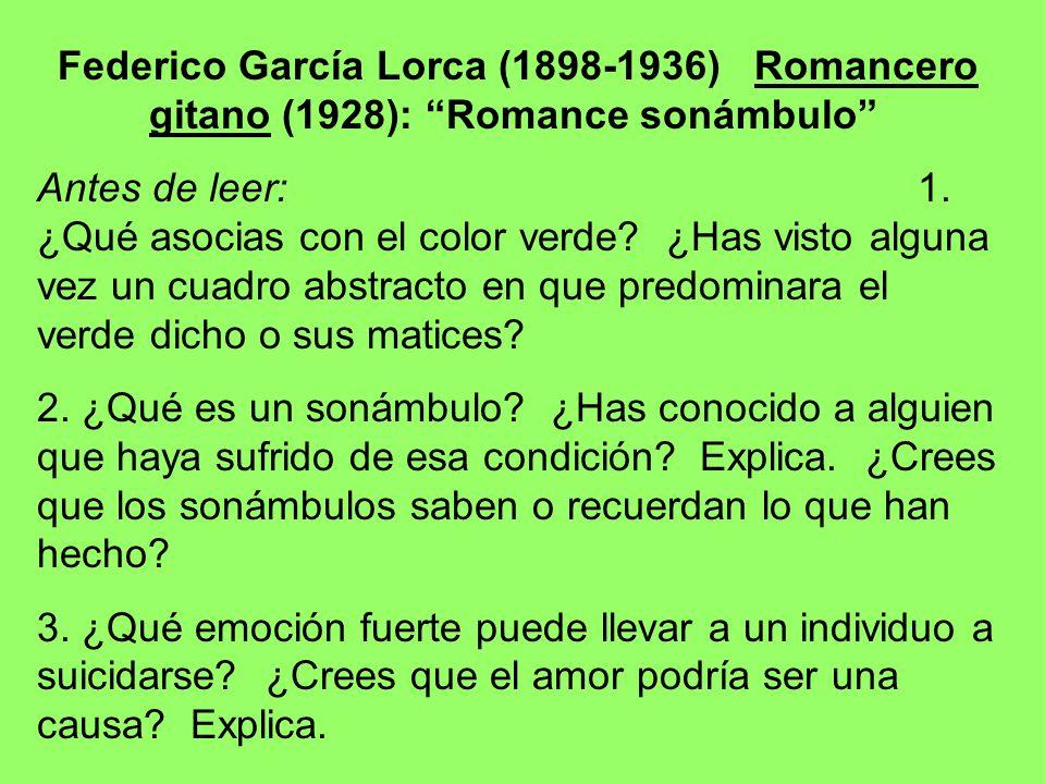 Federico García Lorca (1898-1936) Romancero gitano (1928): Romance sonámbulo Antes de leer: 1. ¿Qué asocias con el color verde? ¿Has visto alguna vez