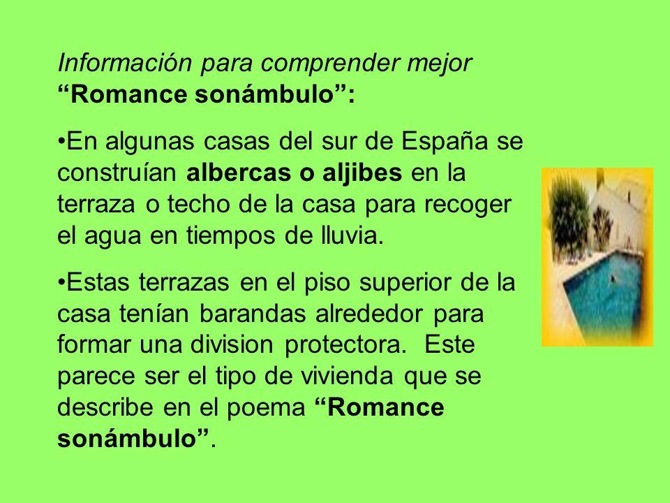 Información para comprender mejor Romance sonámbulo: En algunas casas del sur de España se construían albercas o aljibes en la terraza o techo de la c