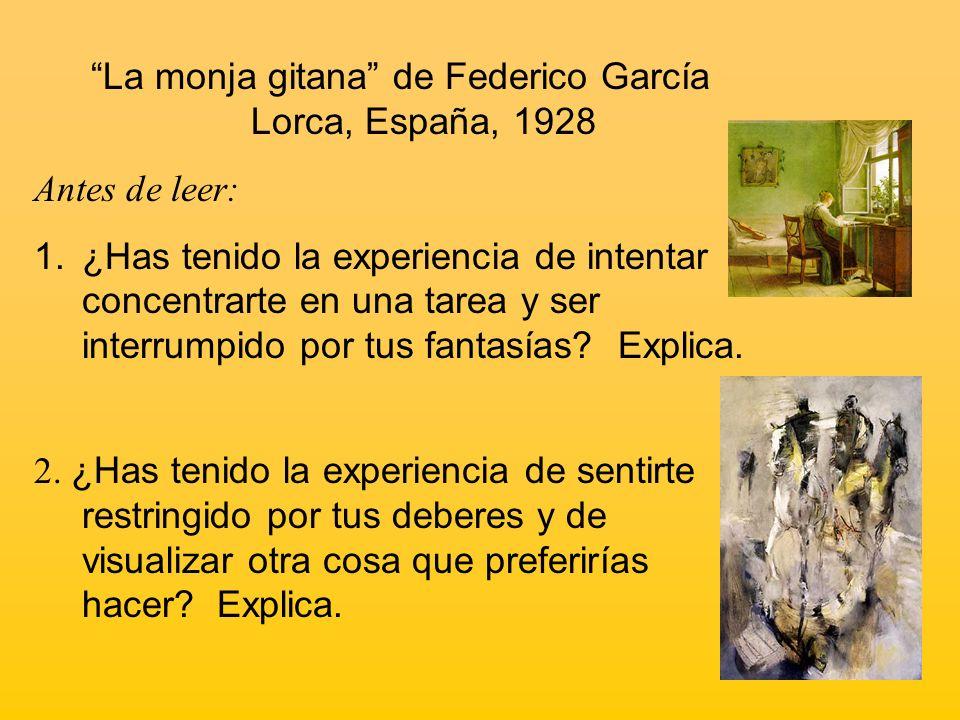 La monja gitana de Federico García Lorca, España, 1928 Temas: a) éxtasis y epifanías, b) ganar y perder en el juego del amor: la pasión entre el hombre y la mujer
