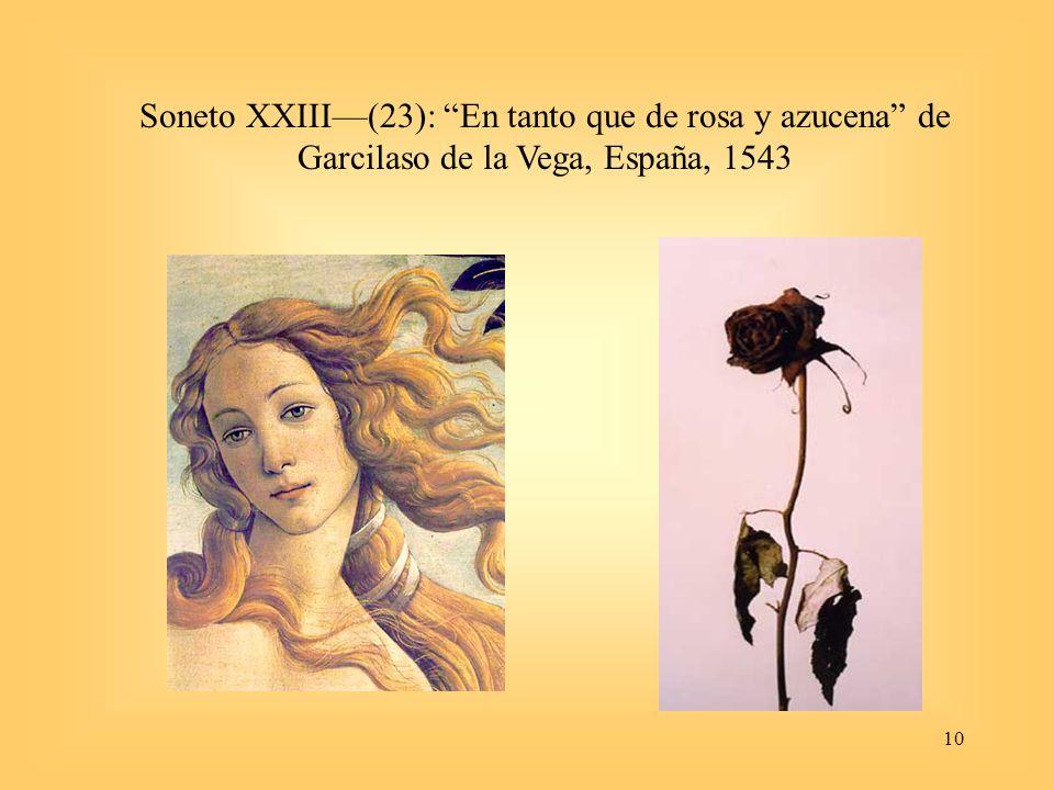 10 Soneto XXIII(23): En tanto que de rosa y azucena de Garcilaso de la Vega, España, 1543
