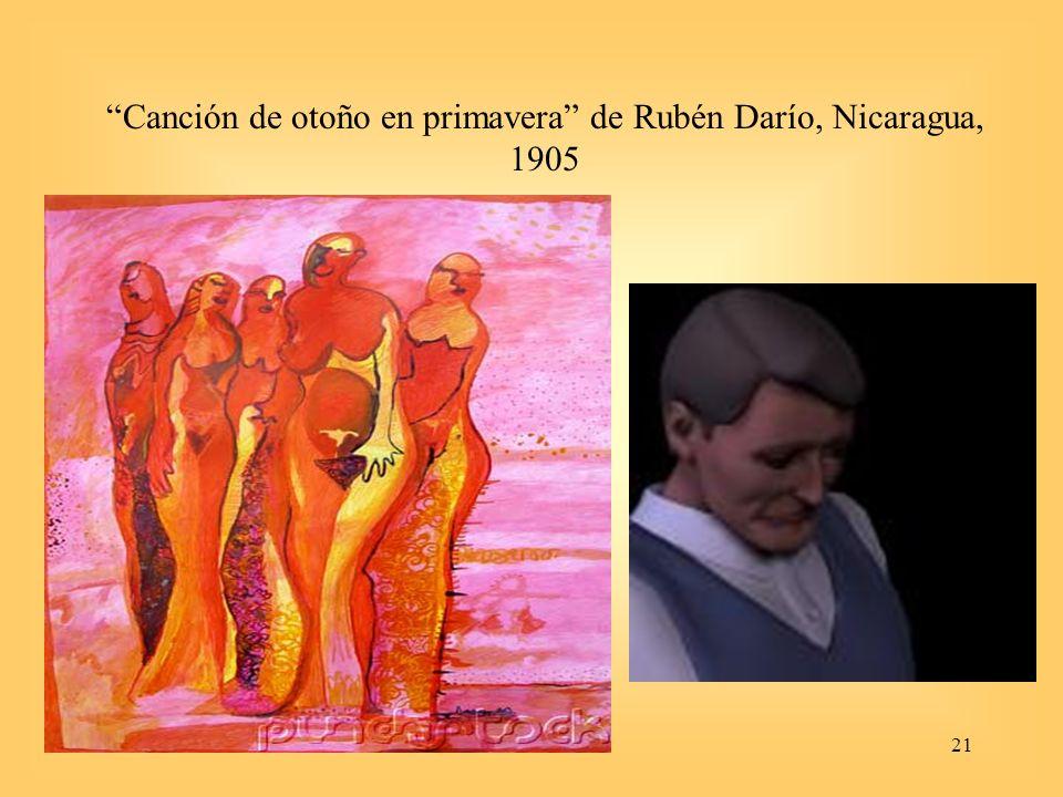 21 Canción de otoño en primavera de Rubén Darío, Nicaragua, 1905
